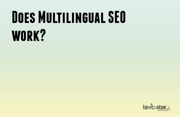 Does Multilingual SEO work?