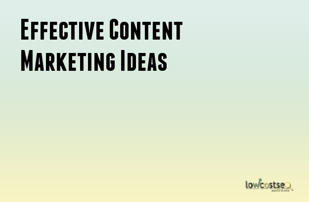 Effective Content Marketing Ideas