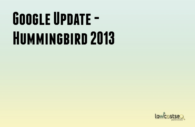 Google Update - Hummingbird 2013