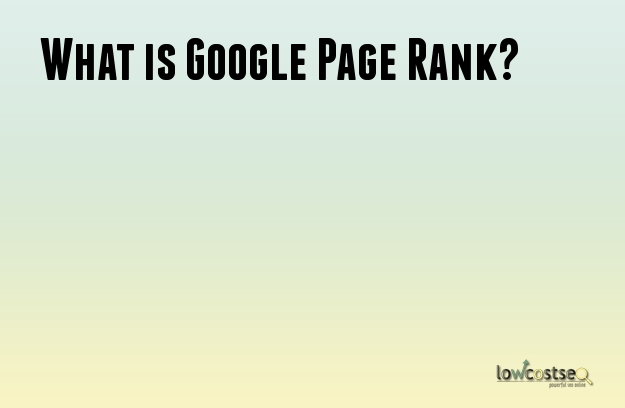 What is Google Page Rank?