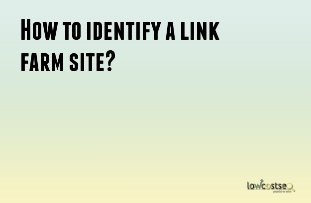 How to identify a link farm site?