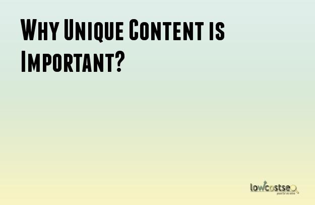 Why Unique Content is Important?