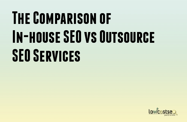 The Comparison of In-house SEO vs Outsource SEO Services
