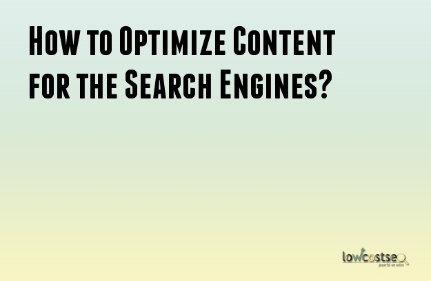 How to Optimize Content for the Search Engines?