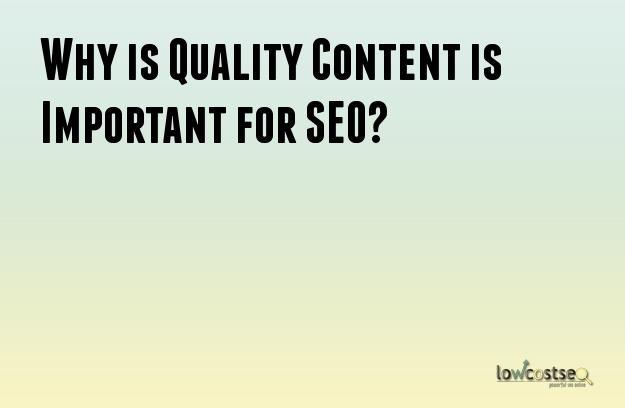 Why is Quality Content is Important for SEO?