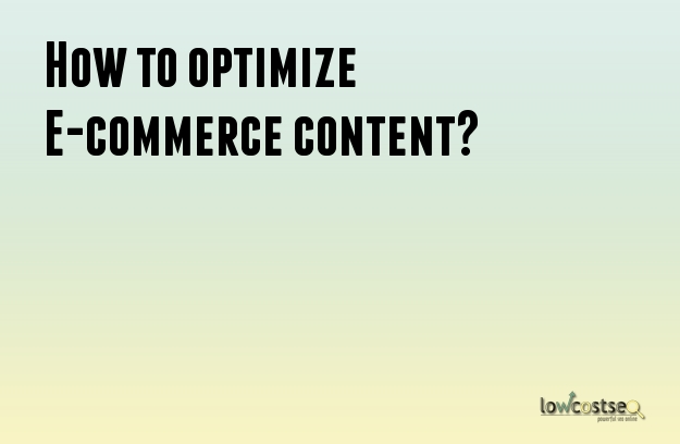 How to optimize E-commerce content?