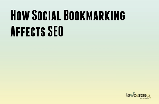 How Social Bookmarking Affects SEO