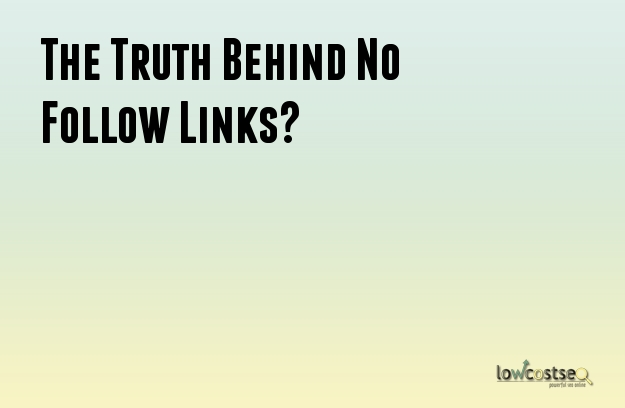 The Truth Behind No Follow Links?