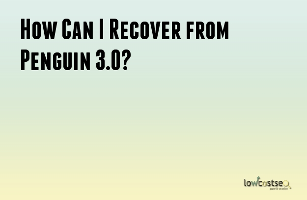 How Can I Recover from Penguin 3.0?