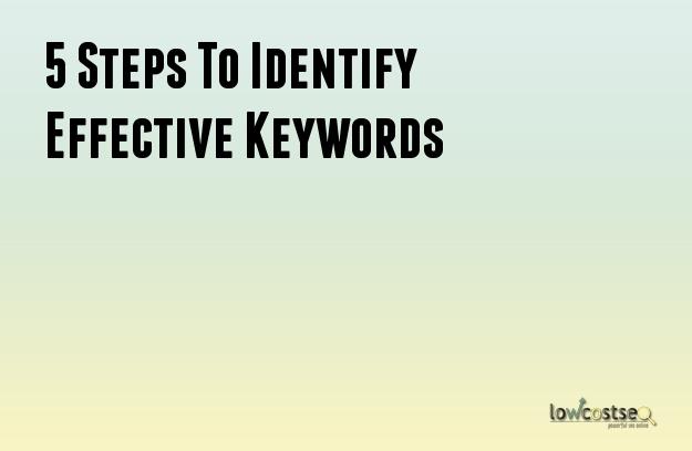 5 Steps To Identify Effective Keywords