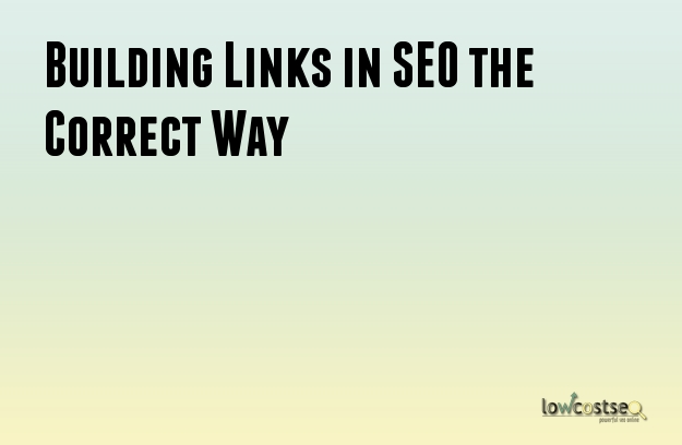 Building Links in SEO the Correct Way