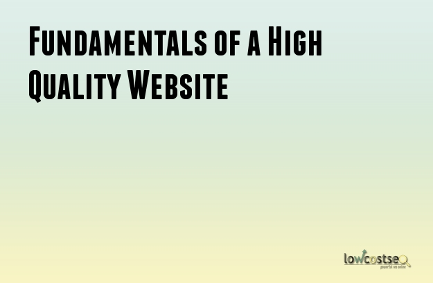 Fundamentals of a High Quality Website