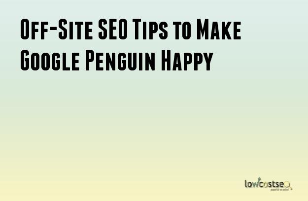 Off-Site SEO Tips to Make Google Penguin Happy