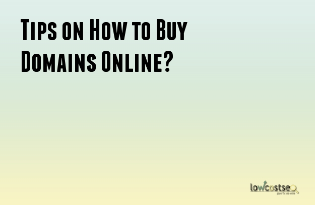 Tips on How to Buy Domains Online?