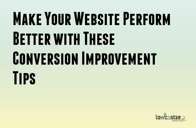 Make Your Website Perform Better with These Conversion Improvement Tips