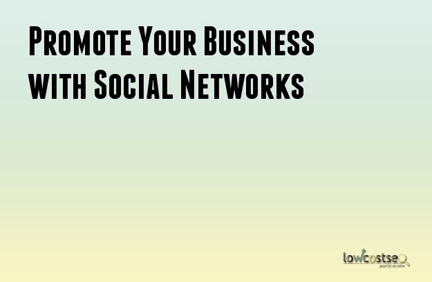 Promote Your Business with Social Networks