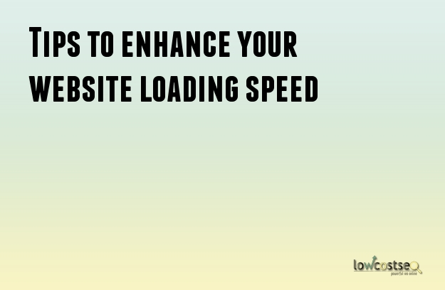 Tips to enhance your website loading speed
