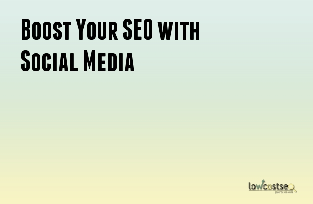 Boost Your SEO with Social Media