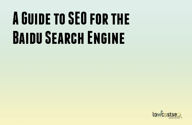 A Guide to SEO for the Baidu Search Engine