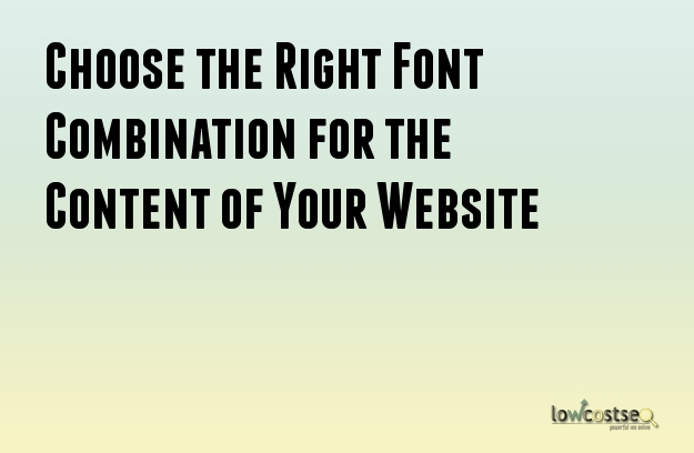 Choose the Right Font Combination for the Content of Your Website