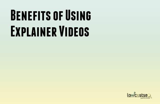 Benefits of Using Explainer Videos