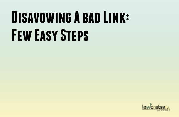 Disavowing A bad Link: Few Easy Steps
