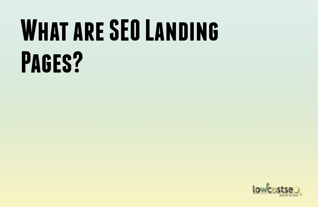 What are SEO Landing Pages?
