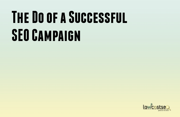 The Do of a Successful SEO Campaign