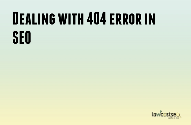 Dealing with 404 error in SEO