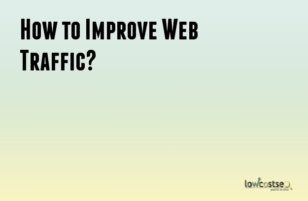 How to Improve Web Traffic?