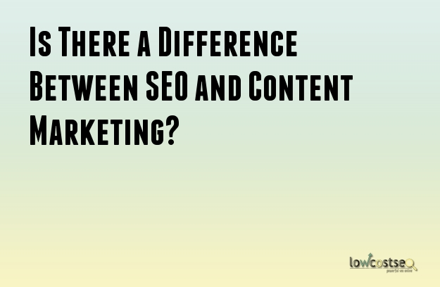 Is There a Difference Between SEO and Content Marketing?