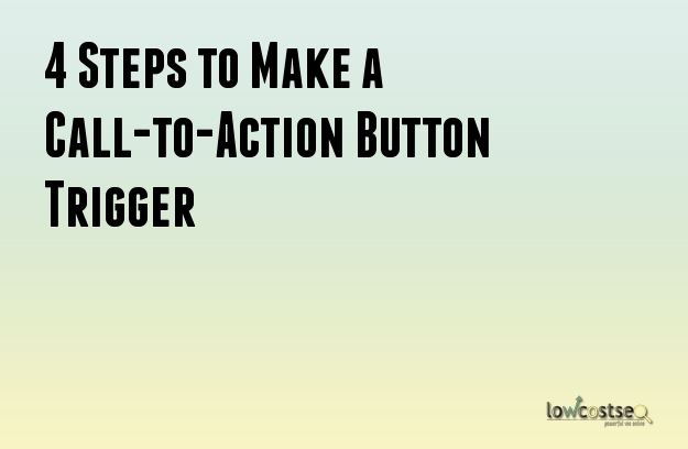 4 Steps to Make a Call-to-Action Button Trigger