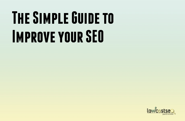 The Simple Guide to Improve your SEO