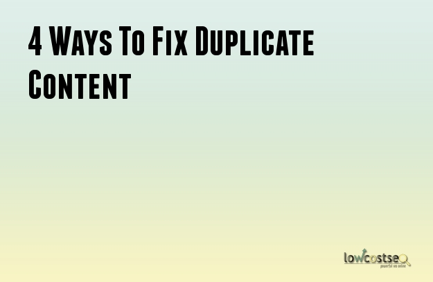 4 Ways To Fix Duplicate Content