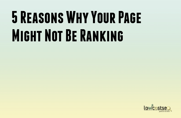 5 Reasons Why Your Page Might Not Be Ranking