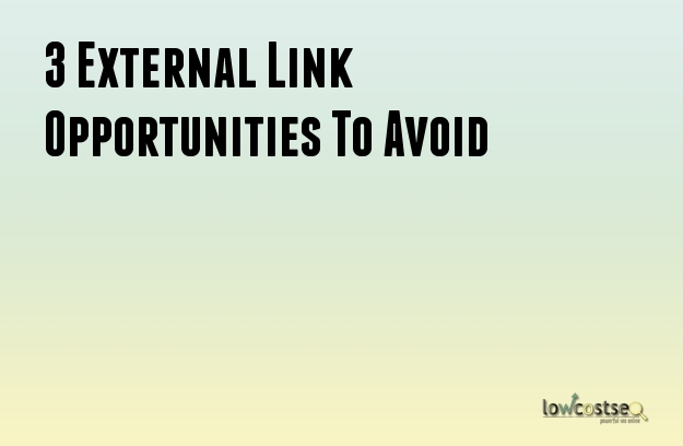 3 External Link Opportunities To Avoid