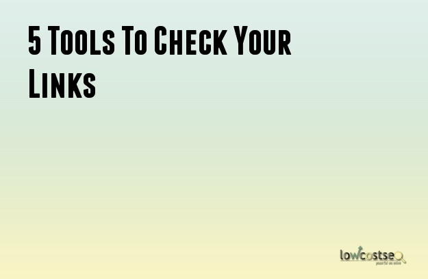 5 Tools To Check Your Links