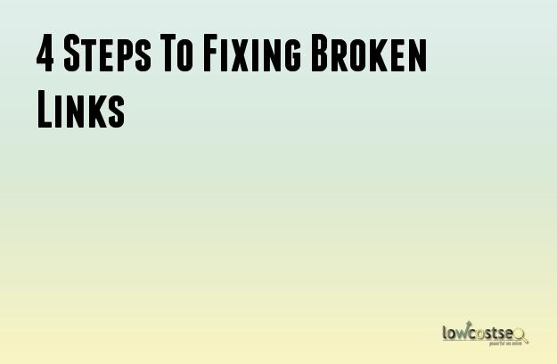 4 Steps To Fixing Broken Links