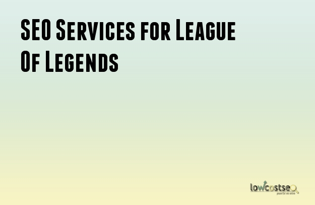 SEO Services for League Of Legends