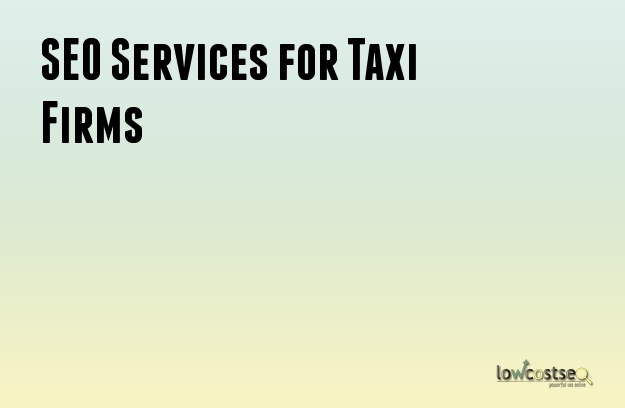 SEO Services for Taxi Firms