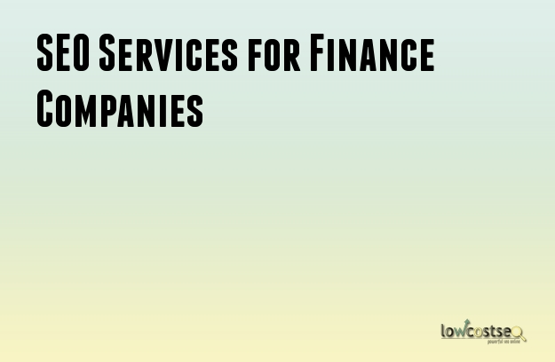 SEO Services for Finance Companies
