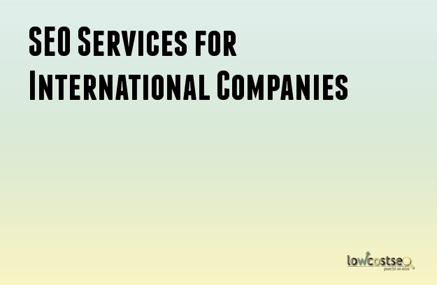 SEO Services for International Companies