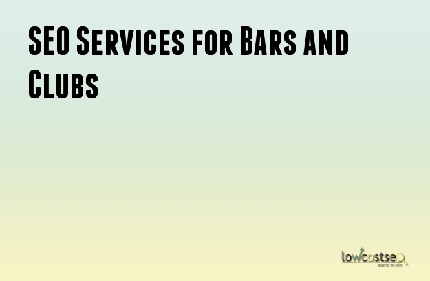 SEO Services for Bars and Clubs