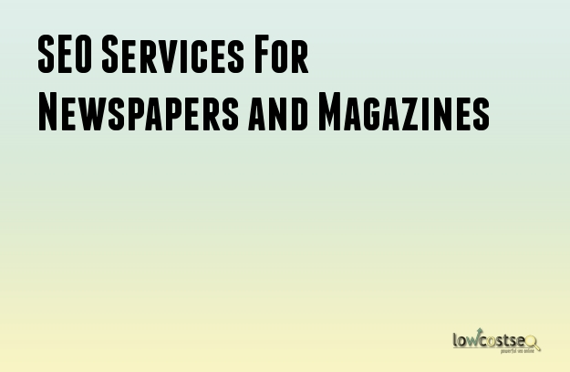 SEO Services For Newspapers and Magazines