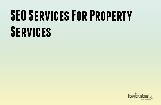 SEO Services For Property Services