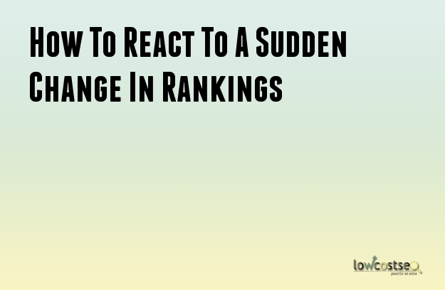 How To React To A Sudden Change In Rankings