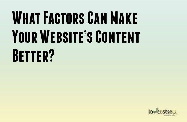 What Factors Can Make Your Website's Content Better?