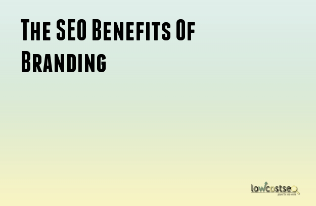 The SEO Benefits Of Branding