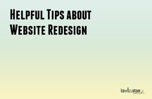 Helpful Tips about Website Redesign