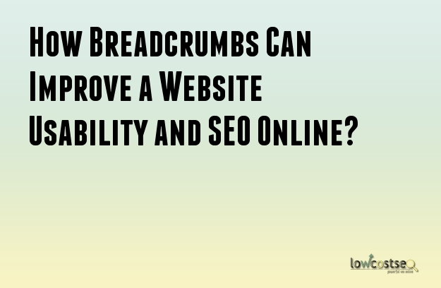 How Breadcrumbs Can Improve a Website Usability and SEO Online?